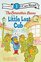 The Berenstain Bears and the Little Lost Cub…