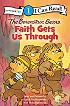 The Berenstain Bears: Faith Gets Us Through…