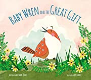 Baby Wren and the Great Gift af Sally…