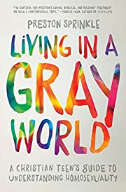 Living in a Gray World: A Christian Teen's…