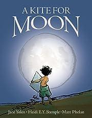 A Kite for Moon av Jane Yolen