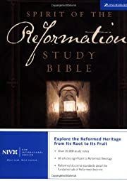 Spirit of the Reformation study Bible : New…