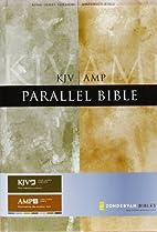 KJV/Amplified Parallel Bible by Zondervan
