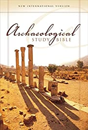 Archaeological Study Bible: An Illustrated…