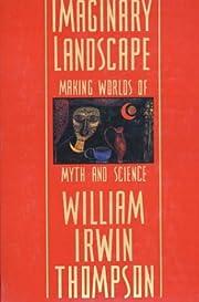 Imaginary Landscape: Making Worlds of Myth…