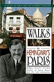 Walks In Hemingway's Paris: A Guide To Paris…