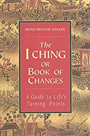 The I ching, or, Book of changes : a guide…