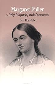 Margaret Fuller: A Brief Biography with…