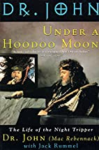 Under a Hoodoo Moon: The Life of the Night…