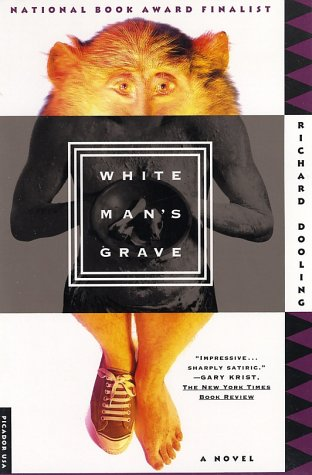 White Man's Grave: A Novel, Dooling, Richard