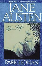 Jane Austen: Her Life de Park Honan