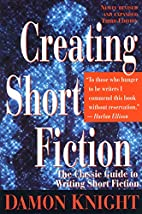 Creating Short Fiction: The Classic Guide to…