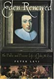 Eden renewed : the public and private life of John Milton / Peter Levi