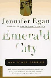 Emerald City: Stories de Jennifer Egan