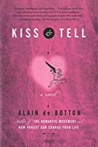 Kiss & Tell by Alain de Botton