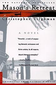 Mason's Retreat by Christopher Tilghman