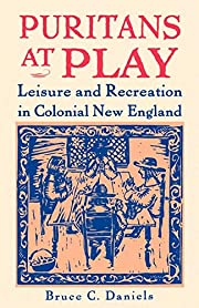 Puritans at Play: Leisure and Recreation in…