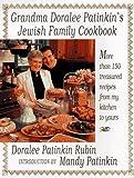 Grandma Doralee Patinkin's Jewish family cookbook / Doralee Patinkin Rubin ; introduction by Mandy Patinkin