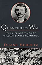 Quantrill's War: The Life & Times Of William…