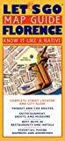 Let's Go map guide, Florence : know it like a native : complete street locator and city guide ... addresses / format produced & designed by VanDam, Inc