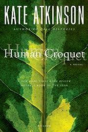 Human Croquet: A Novel de Kate Atkinson