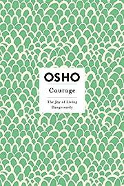 Courage: The Joy of Living Dangerously af…
