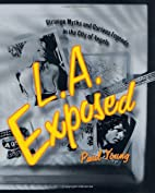 L.A. Exposed: Strange Myths and Curious…