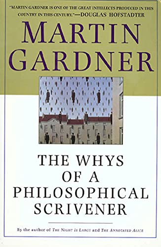 The Whys of a Philosophical Scrivener, by Gardner, M.