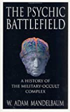 The Psychic Battlefield: A History of the…