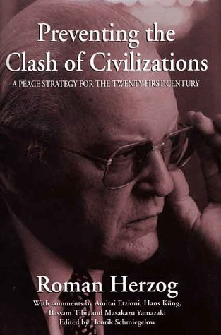 Preventing the Clash of Civilizations: A Peace Strategy for the Twenty-First Century, Herzog, Roman