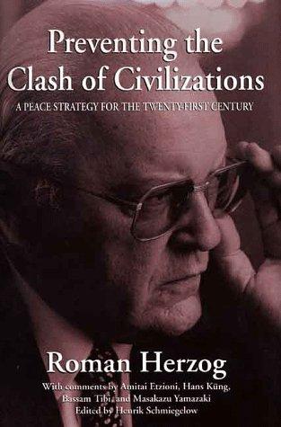Preventing the Clash of Civilizations: A Peace Strategy for the Twenty-First Century, Herzog, Roman; Etzioni, Amitai