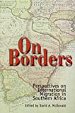 On borders : perspectives on international migration in southern Africa / edited by David A. McDonald