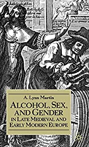 Alcohol, Sex, and Gender in Late Medieval…