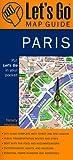 Let's Go map guide, Paris : put Let's Go in your pocket / designed by VanDam ; format produced & designed by VanDam, Inc