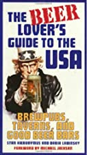 The Beer Lover's Guide to the USA: Brewpubs,…
