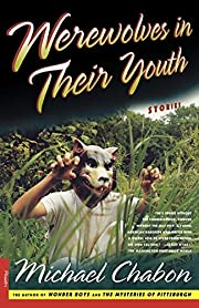 Werewolves in Their Youth: Stories de…