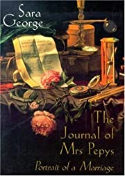The Journal of Mrs. Pepys: Portrait of a…