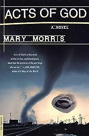 Acts of God: A Novel af Mary Morris