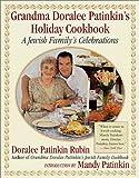 Grandma Doralee Patinkin's holiday cookbook : a Jewish family's celebrations / Doralee Patinkin Rubin