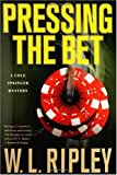 Pressing the bet : a Cole Springer mystery / W.L. Ripley
