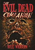 The Evil Dead Companion by Bill Warren