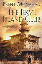 The Jekyl Island Club by Brent Monahan