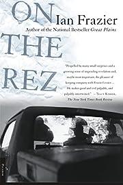 On the Rez av Ian Frazier