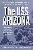 The USS Arizona by Joy Waldron Jasper