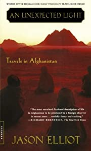 An Unexpected Light: Travels in Afghanistan…