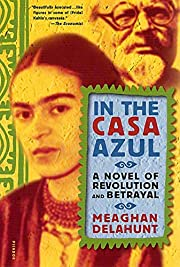 In the Casa Azul: A Novel of Revolution and…