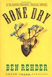 Bone Dry : A Blanco County, Texas, Novel por…
