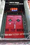 On the rocks : the KGB Bar fiction anthology / edited by Rebecca Donner ; foreword by Denis Woychuk