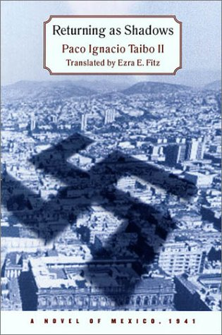 Returning as Shadows, Paco Ignacio Taibo II; Ezra E. Fitz