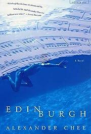 Edinburgh: A Novel de Alexander Chee
